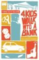Product 4 Kids Walk into a Bank