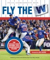 Product Fly the W: The Chicago Cubs' Historic 2016 Championship Season