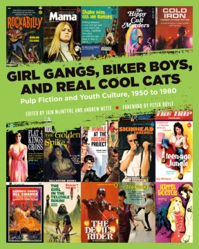 Product Girl Gangs, Biker Boys, and Real Cool Cats: Pulp Fiction and Youth Culture, 1950 to 1980