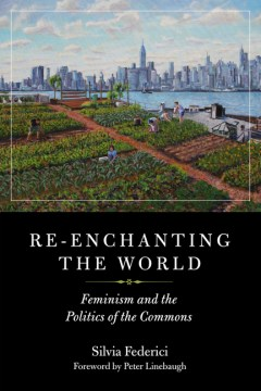 Product Re-enchanting the World: Feminism and the Politics of the Commons