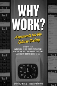 Product Why Work?: Arguments for the Leisure Society