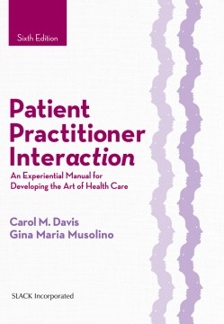 Product Patient Practitioner Interaction: An Experiential Manual for Developing the Art of Health Care