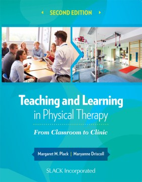 Product Teaching and Learning in Physical Therapy: From Classroom to Clinic
