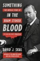 Product Something in the Blood: The Untold Story of Bram Stoker, the Man Who Wrote Dracula