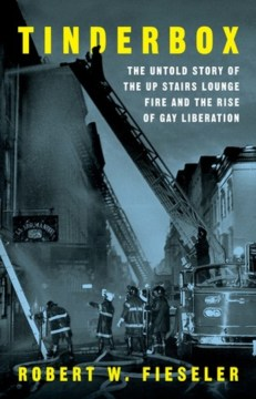 Product Tinderbox: The Untold Story of the Up Stairs Lounge Fire and the Rise of Gay Liberation