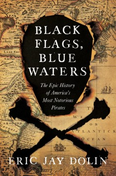 Product Black Flags, Blue Waters: The Epic History of America's Most Notorious Pirates