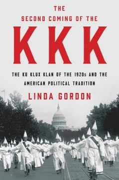 Product The Second Coming of the Kkk: The Ku Klux Klan of the 1920s and the American Political Tradition
