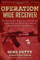 Product Operation Wide Receiver: An Informant's Struggle to Expose the Corruption and Deceit That Led to Operation Fast and Furious