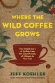 Product Where the Wild Coffee Grows