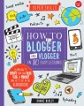 Product How to Be a Blogger and Vlogger in 10 Easy Lessons