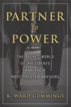 Product Partner to Power: The Secret World of Presidents and Their Most Trusted Advisers