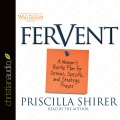 Product Fervent: A Woman's Battle Plan for Serious, Specific, and Strategic Prayer