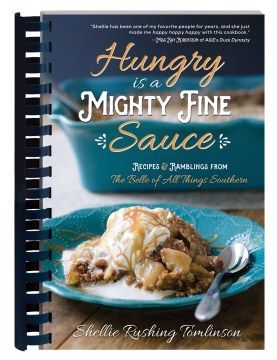 Product Hungry Is a Mighty Fine Sauce: Recipes & Ramblings from the Belle of All Things Southern