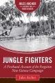 Product Jungle Fighters: A Firsthand Account of the Forgotten New Guinea Campaign