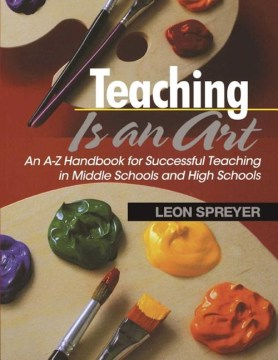 Product Teaching Is an Art: An A-Z Handbook for Successful Teaching in Middle Schools and High Schools