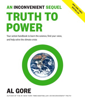 Product An Inconvenient Sequel: Truth to Power: Your Action Handbook to Learn the Science, Find Your Voice, and Help Solve the Climate Crisis