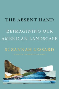 Product The Absent Hand: Reimagining Our American Landscape