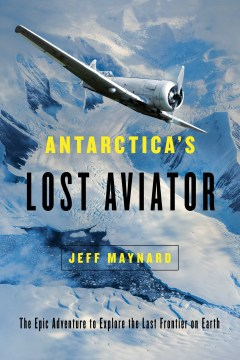 Product Antarctica's Lost Aviator: The Epic Adventure to Explore the Last Frontier on Earth
