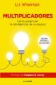 Product Multiplicadores / Multipliers: Cómo potenciar la inteligencia de su equipo / How the Best Leaders Make Everyone Smarter