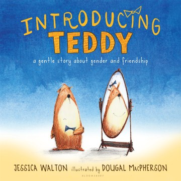 Product Introducing Teddy: A Gentle Story About Gender and Friendship