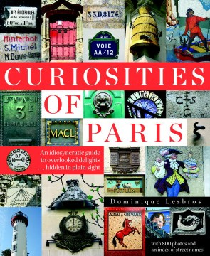 Product Curiosities of Paris: An Idiosyncratic Guide to Overlooked Delights, Hidden in Plain Sight