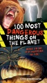 Product 100 Most Dangerous Things on the Planet