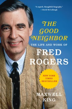Product The Good Neighbor: The Life and Work of Fred Rogers