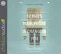 Product 12 Ways Your Phone Is Changing You