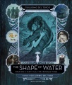 Product Guillermo Del Toro's the Shape of Water: Creating a Fairy Tale for Troubled Times