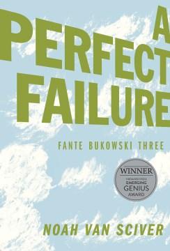 Product A Perfect Failure: Fante Bukowski Three