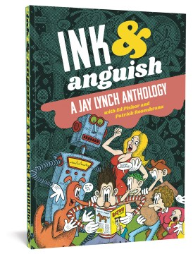 Product Ink & Anguish: A Jay Lynch Anthology