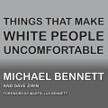 Product Things That Make White People Uncomfortable