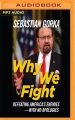 Product Why We Fight: Defeating America's Enemies – With No Apologies