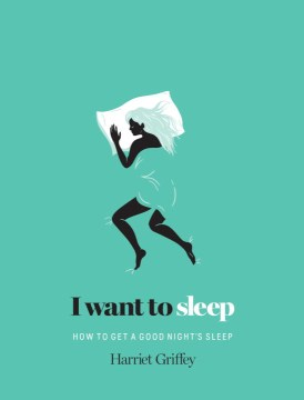 Product I Want to Sleep: How to Get a Good Night's Sleep