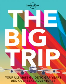 Product Lonely Planet the Big Trip: Your Ultimate Guide to Gap Years and Overseas Adventures