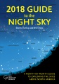Product 2018 Guide to the Night Sky: A Month-by-Month Guide to Exploring the Skies Above North America