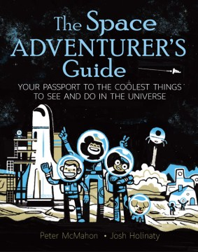 Product The Space Adventurer's Guide: Your Passport to the Coolest Things to See and Do in the Universe
