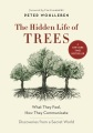 Product The Hidden Life of Trees: What They Feel, How They Communicate: Discoveries from a Secret World
