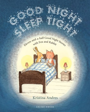 Product Good Night Sleep Tight: Eleven-and-a-Half Good Night Stories With Fox and Rabbit