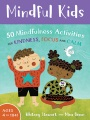 Product Mindful Kids: 50 Mindfulness Activities for Kindness, Focus and Calm