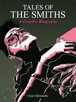 Product Tales of the Smiths: A Graphic Biography