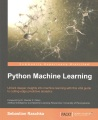 Product Python Machine Learning: Unlock Deeper Insights into Machine Learning With This Vital Guide to Cutting-edge Predictive Analytics