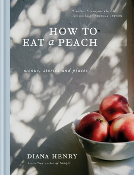 Product How to Eat a Peach: Menus, Stories and Places