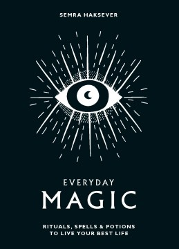 Product Everyday Magic: Rituals, Spells & Potions to Live Your Best Life