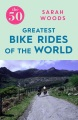 Product The 50 Greatest Bike Rides of the World