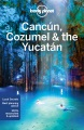 Product Lonely Planet Cancun, Cozumel & the Yucatan