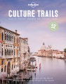 Product Lonely Planet Culture Trails: 52 Perfect Weekends for Culture Lovers