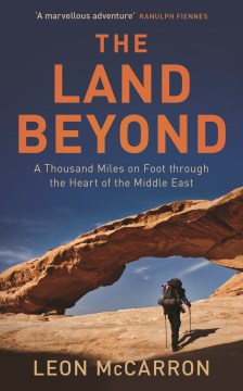 Product The Land Beyond: A Thousand Miles on Foot Through the Heart of the Middle East