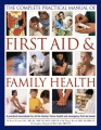 Product The Complete Practical Manual of First Aid & Famil