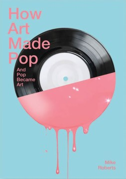 Product How Art Made Pop and Pop Became Art